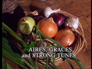 Kitchen Garden: Aires, Graces and Strong Tunes