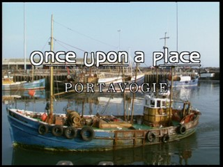 Once Upon A Place: Portavogie