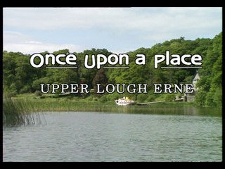 Once Upon a Place: Upper Lough Erne