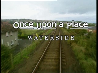 Once Upon a Place: Waterside