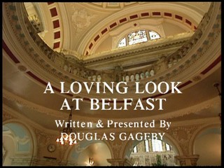 A Loving Look At Belfast (Part 1)