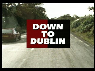 Down to Dublin