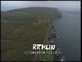 Natural Selection: Rathlin: Is Tomorrow Too Late?