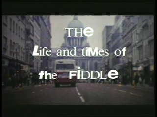 The Life and the Times of: The Fiddle