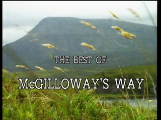The Best of McGilloway's Way Part 1