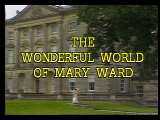 The Ulster Way: The Wonderful World of Mary Ward