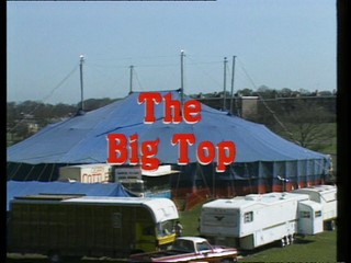 Swings and Roundabouts: The Big Top