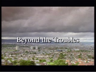 Beyond the Troubles